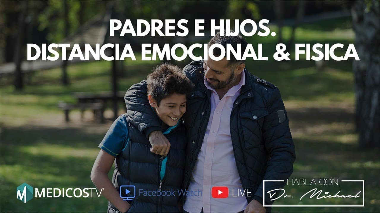 Photo of Padre e Hijo. Distancia Emocional & Física – Dr. Michael Live 4-24-19